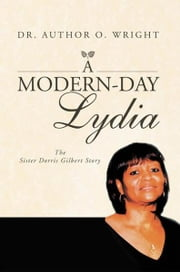A Modern-Day Lydia ebook by Dr. Author O. Wright