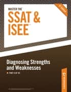 Master the SSAT/ISEE: Diagnosing Strengths and Weaknesses ebook by Peterson's