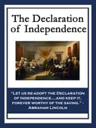 The Declaration of Independence ebook by Thomas Jefferson, John Adams, Benjamin Franklin,...