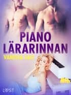 Pianolärarinnan - erotisk novell ebook by Vanessa Salt