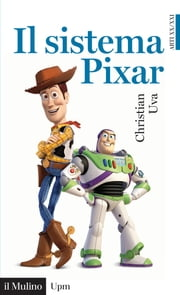 Il sistema Pixar ebook by Christian, Uva