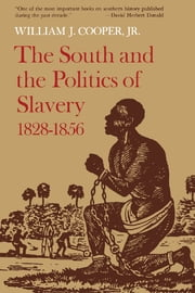 The South and the Politics of Slavery, 1828--1856 ebook by Kobo.Web.Store.Products.Fields.ContributorFieldViewModel