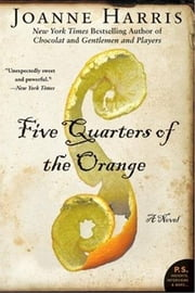 Five Quarters of the Orange ebook by Joanne Harris