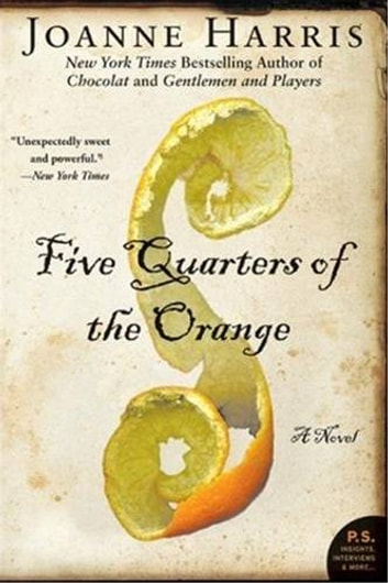 Five Quarters of the Orange - A Novel ebook by Joanne Harris