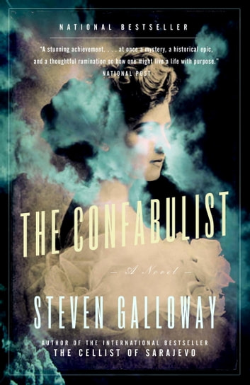 The Confabulist ebook by Steven Galloway