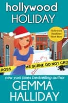 Hollywood Holiday (Hollywood Headlines Mysteries Short Story) ebook by