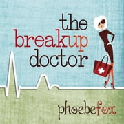 The Breakup Doctor audiobook by Phoebe Fox