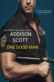 One Good Man - Gay Romance ebook by Addison Scott
