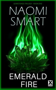 Emerald Fire - The Gemstone Trilogy ebook by Naomi Smart