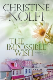 The Impossible Wish ebook by Christine Nolfi