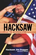 Hacksaw ebook by Jim Duggan,Scott Williams