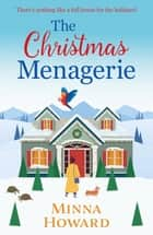 The Christmas Menagerie - a heartwarming Christmas romance ebook by Minna Howard