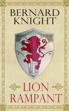 Lion Rampant ebook by Bernard Knight