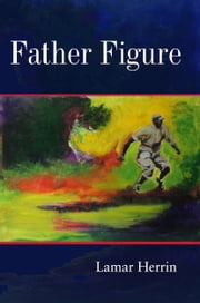 Father Figure ebook by Lamar Herrin