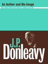 J.P. Donleavy - An Author and his Image ebook by J.P. Donleavy