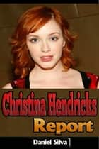 Christina Hendricks Report ebook by Daniel Silva