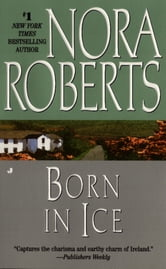 Born in Ice - Irish Born Trilogy ebook by Nora Roberts