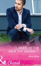 Claimed By The Wealthy Magnate (Mills & Boon Cherish) (The Derwent Family, Book 3) ebook by Nina Milne