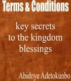 Terms and conditions - key secrets to the kingdom blessing ebook by Adetokunbo Abidoye