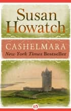 Cashelmara ebook by Susan Howatch