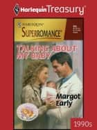 Talking about My Baby ebook by Margot Early