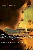 The Spoils of Eden ebook by Linda Lee Chaikin
