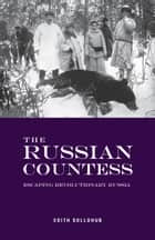 The Russian Countess ebook by Edith Sollohub