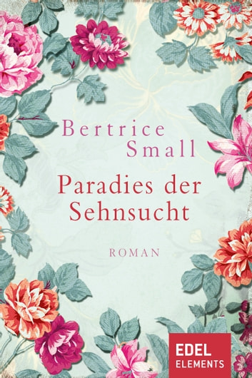 Paradies der Sehnsucht - Roman ebook by Bertrice Small