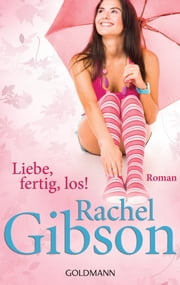 Liebe, fertig, los! - Roman - Seattle Chinooks 1 ebook by Rachel Gibson, Antje Althans