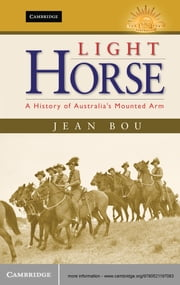 Light Horse - A History of Australia's Mounted Arm ebook by Jean Bou
