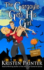 The Gargoyle Gets His Girl ebook by Kristen Painter