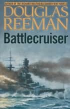Battlecruiser ebook by Douglas Reeman