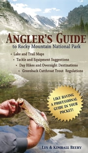 Angler's Guide to Rocky Mountain National Park ebook by Les Beery,Kimball Beery