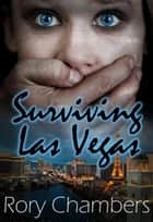 Surviving Las Vegas - Class of '92 Series, #2 ebook by Rory Chambers