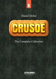 Robinson Crusoe: Complete Collection ebook by Daniel Defoe