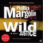 Wild Justice audiobook by Phillip Margolin