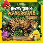 Angry Birds Playground: Rain Forest - A Forest Floor to Treetop Adventure eBook by Jill Esbaum