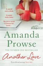 Another Love - The emotional family drama from the number 1 bestseller ebook by Amanda Prowse