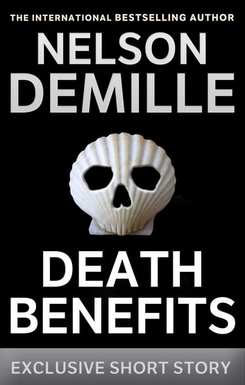 Death Benefits - An Exclusive Short Story ebook by Nelson DeMille