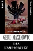 Das Kampfobjekt - Cassiopeiapress Science Fiction/ Edition Bärenklau ebook by Gerd Maximovic