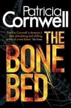 The Bone Bed - 20 ebook by Patricia Cornwell