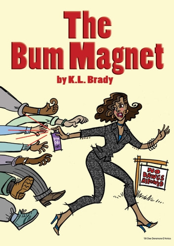 The Bum Magnet - A Novel ebook by K.L. Brady
