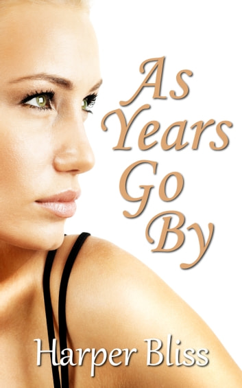 As Years Go By ebook by Harper Bliss