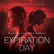 Expiration Day sesli kitap by William Campbell Powell, Cassandra de Cuir