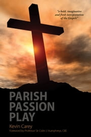 Parish Passion Play ebook by Kevin Carey