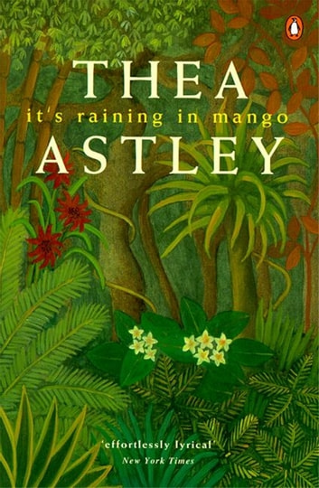 It's Raining in Mango ebook by Thea Astley
