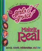 Girls of Grace Make it Real ebook by Point Of Grace