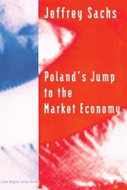 Poland's Jump to the Market Economy ebook by Jeffrey Sachs