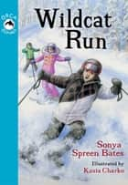 Wildcat Run ebook by Sonya Bates,Kasia Charko