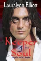 Keeper of His Soul ebook by Lauralynn Elliott